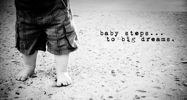 "Who would've thought ""baby steps"" could be soo inspiring!! :-)"
